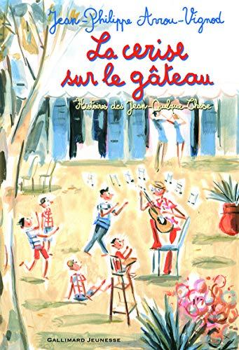 Jean-philippe Arrou-vignod : jean-philippe, arrou-vignod, Cerise, Gateau, Jean-Philippe, Arrou-Vignod, 9782070652495, World, Books
