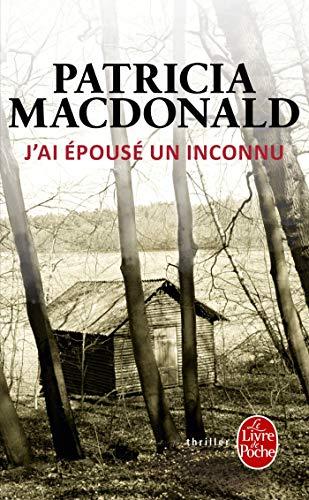 J Ai Epouse Un Inconnu : epouse, inconnu, Epouse, Inconnu, Patricia, MacDonald, 9782253120322, World, Books