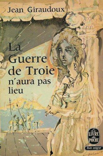 Giraudoux La Guerre De Troie N Aura Pas Lieu : giraudoux, guerre, troie, Guerre, Troie, N'aura, GIRAUDOUX, Paperback, 9782253004899