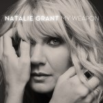 Natalie Grant_My Weapon_Cover