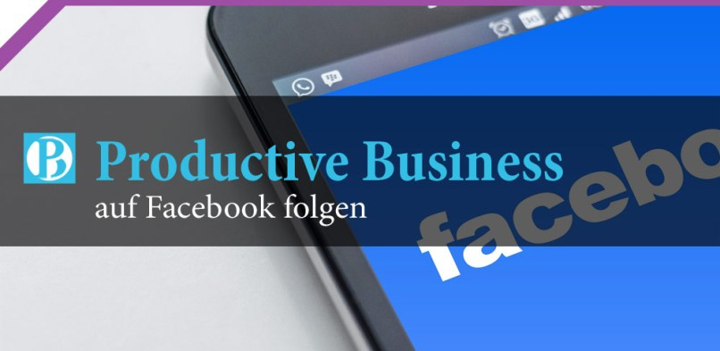 Productive Business auf Facebook folgen
