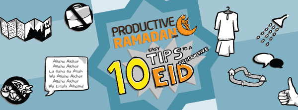 [Ramadan Doodles] 10 Tips to a Productive Eid | ProductiveMuslim