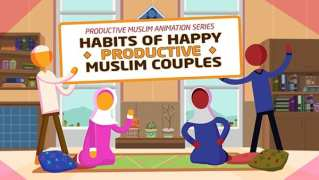 [Animation – Episode 1] Habits of Happy Productive Muslim Couples: They Love Each Other for the Sake of Allah