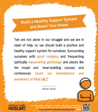 Build a Healthy Support System and Boost Your Imaan | Inspirational Islamic Quotes on Productivity | Productive Muslim