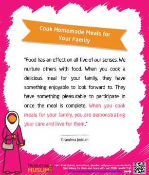 Cook Homemade Meals for Your Family | Inspirational Islamic Quotes on Productivity | Productive Muslim