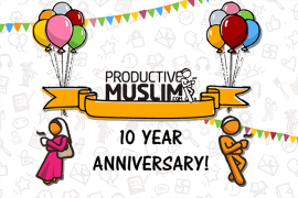 Let's Celebrate Productive Muslim's 10th Anniversary!