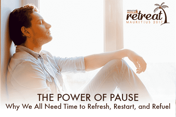 The Power of Pause: Why We All Need Time to Refresh, Restart, and Refuel Click to read more: http://productivemuslim.com/?p=13596&preview=true&preview_id=13596#ixzz4aqpVLa00 Follow us: @AbuProductive on Twitter | ProductiveMuslim on Facebook | ProductiveMuslim