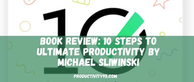 10 steps to ultimate productivity book
