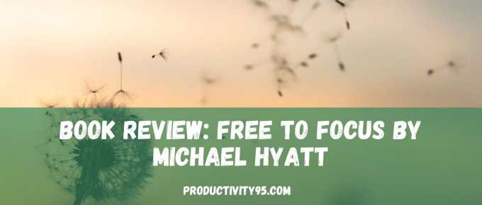 Free to Focus book review