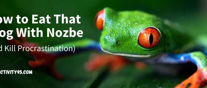 How to Eat That Frog with Nozbe (and Kill Procrastination)