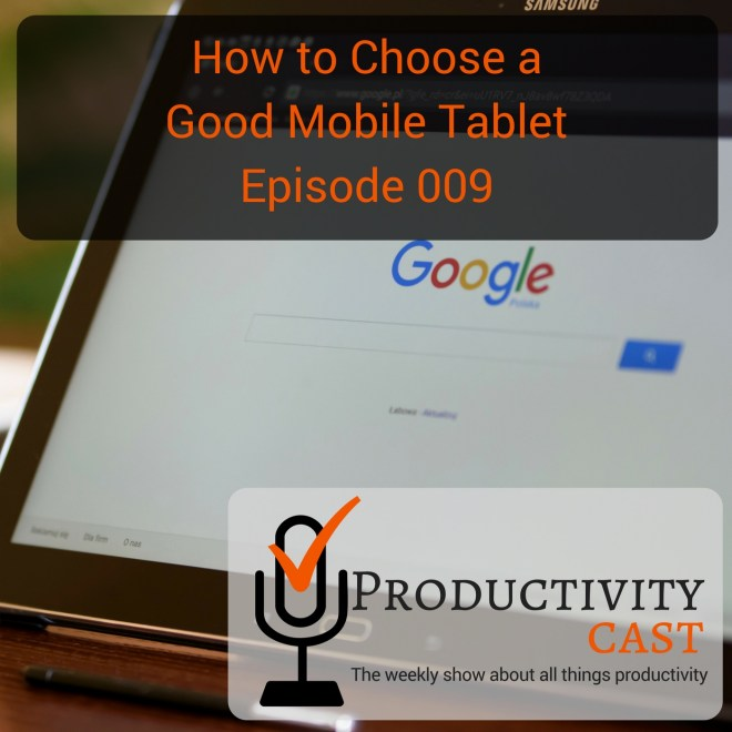 009 - How to Choose a Good Mobile Tablet - ProductivityCast