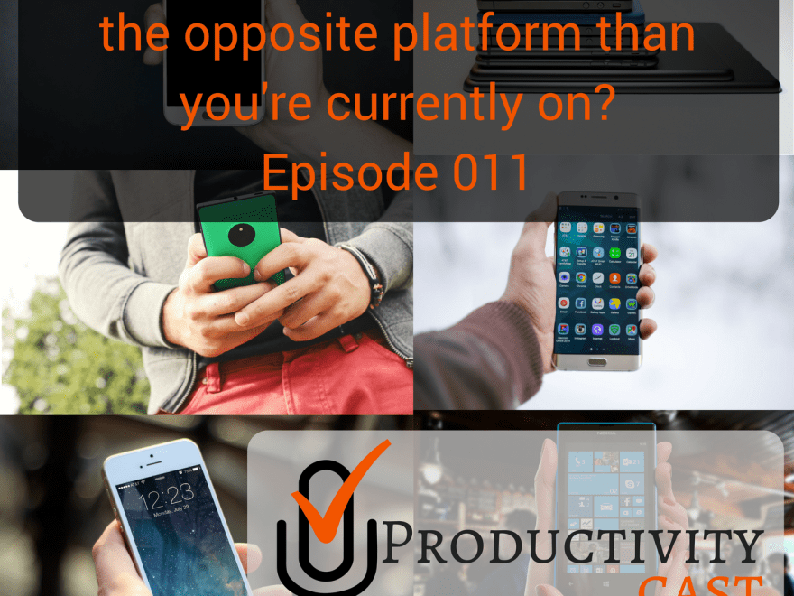 011 - What will it take to change to the opposite operating system or platform than you're currently on- - ProductivityCast - sq