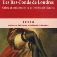 Les Bas-Fonds de Londres - Crimes et prostitution sous le règne de Victoria : Kellow Chesney