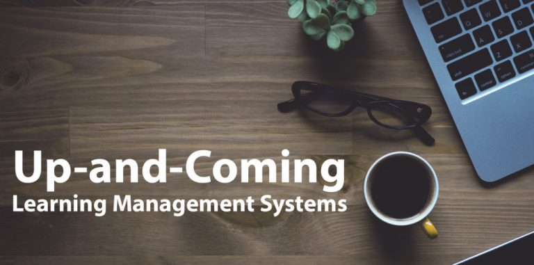 Up-and-Coming Learning Management Systems