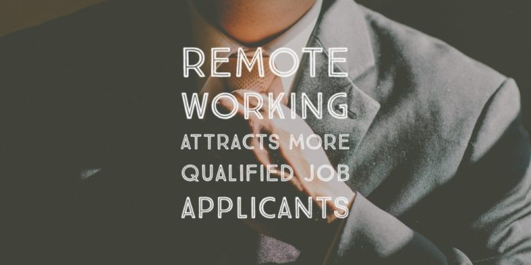 remote working attracts more qualified job applicants