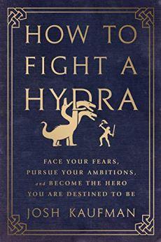 How to fight a hydra - josh Kaufman. Les 3 livres qui ont changé ma vie. Prof Alternatif