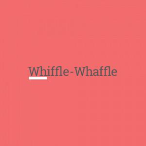 Whiffle Whaffle - Whiffle-Whaffle