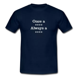 once a xxxx always a xxxx swearing tee shirt - Swearing Tee Shirts & Stuff<br >If you don't like them, you can **** right off!