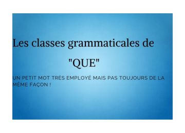 classes grammaticales de QUE