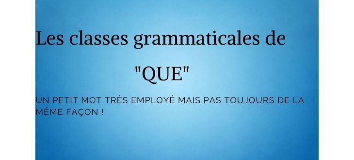 classes grammaticales de QUE