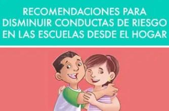 10 recomendaciones para disminuir conductas de riesgo en las escuelas desde el hogar