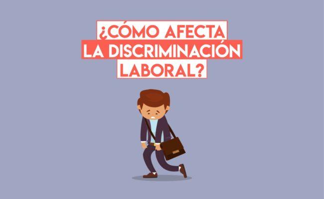 Cómo Afecta La Discriminación Laboral Profesionistas