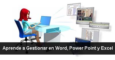Aprende a Gestionar en Word, Power Point y Excel