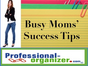 busy moms' success tips