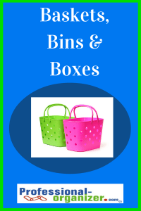 baskets, bins and boxes organizing products