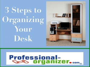 3 steps to organize  your desk