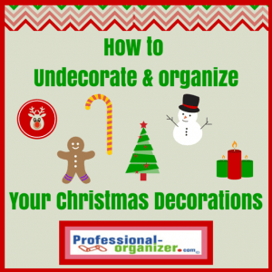 undecorating and organizing your Christmas decorations