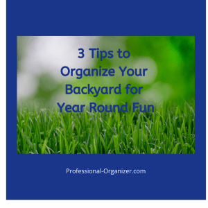 3 tips to organize your backyard for year round fun