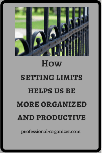 HOw setting limits helps you be more organized and productive