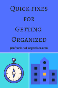 Quick fixes for getting organized