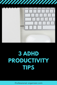 3 adhd productivity tips