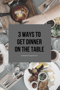 3 steps to get dinner on the table
