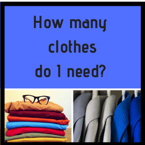 How many clothes do I need