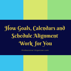 How goals, calendars and schedule alignment works for you