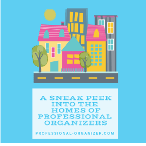 Sneak peek into professional organizers' homes