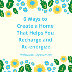 6 ways to create a home the re-energizes