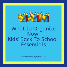 what to organize now kids' essentials for back to school