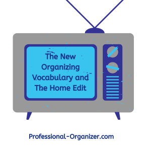 New organizing vocabulary and The Home Edit