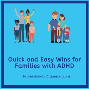 quick and easy wins for families with adhd