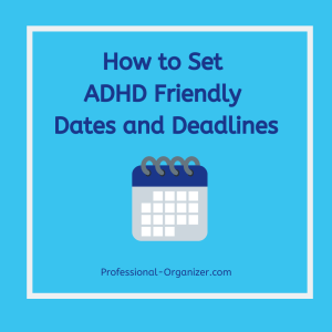 how to set adhd friendly dates and deadlines
