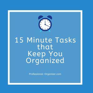 15 minutes tasks that keep you organized