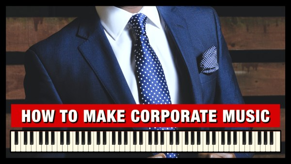 How to make Corporate Music