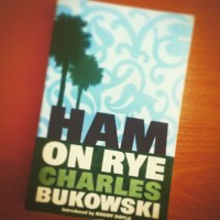 Book of da Week: Ham on Rye by Charles Bukowski