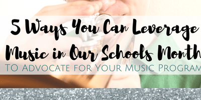 5 Ways to Leverage 'Music In Our Schools Month' for Your Music Program