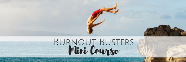 Burnout Busters Mini Course