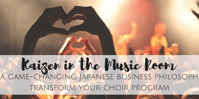 Kaizen in the Classroom Room: How a game-changing Japanese business philosophy can transform your music program.